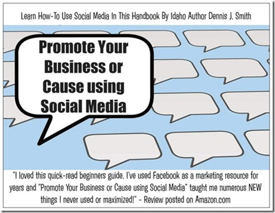 Promote Your Business or Cause Using Social Media - A Beginner's Handbook