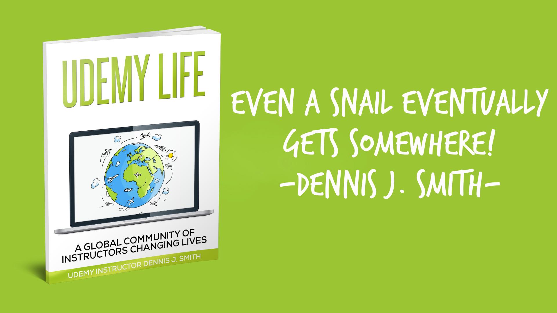 Even a snail eventually gets somewhere!
